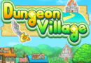 Game Review: Dungeon Village (Mobile)