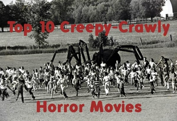 Top 10 Creepy-Crawly Horror Movies