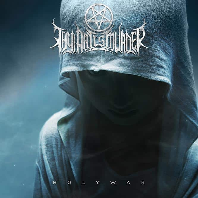 Album Review: Thy Art Is Murder – Holy War (Nuclear Blast)