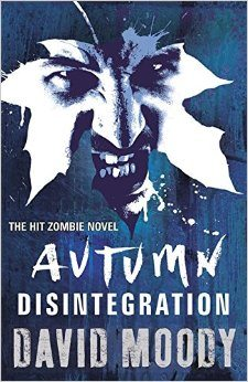 Horror Book Review: Autumn: Disintegration (David Moody)
