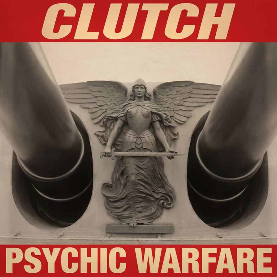 Album Review: Clutch – Pyschic Warfare (Weathermaker Music)