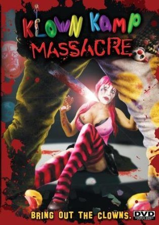 Horror Movie Review: Klown Kamp Massacre (2010)