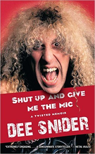 Autobiography Review: Shut Up & Give Me The Mic – A Twisted Memoir (Dee Snider)