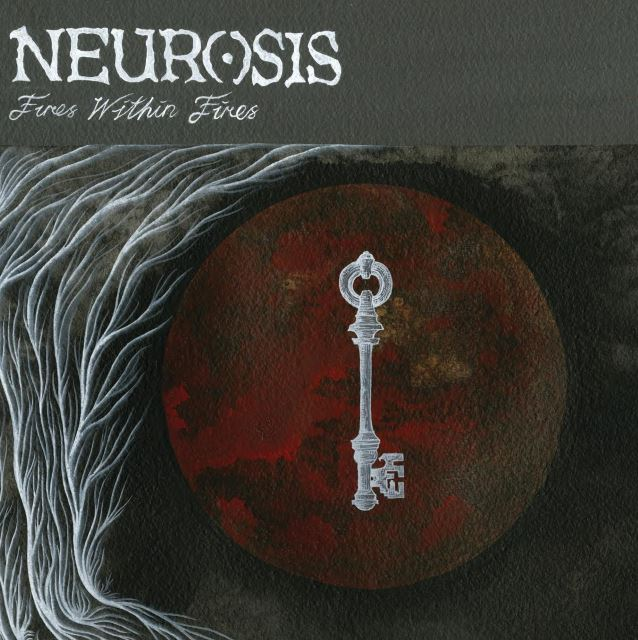 Album Review: Neurosis – Fires Within Fires (Neurot Recordings)