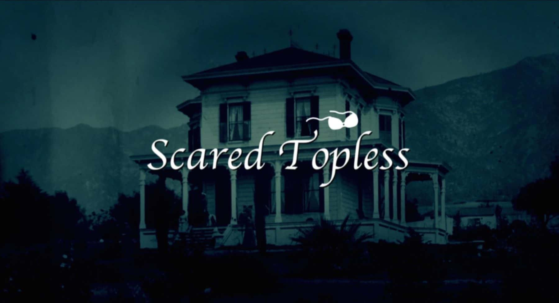 Horror Movie Review: Scared Topless (2015)