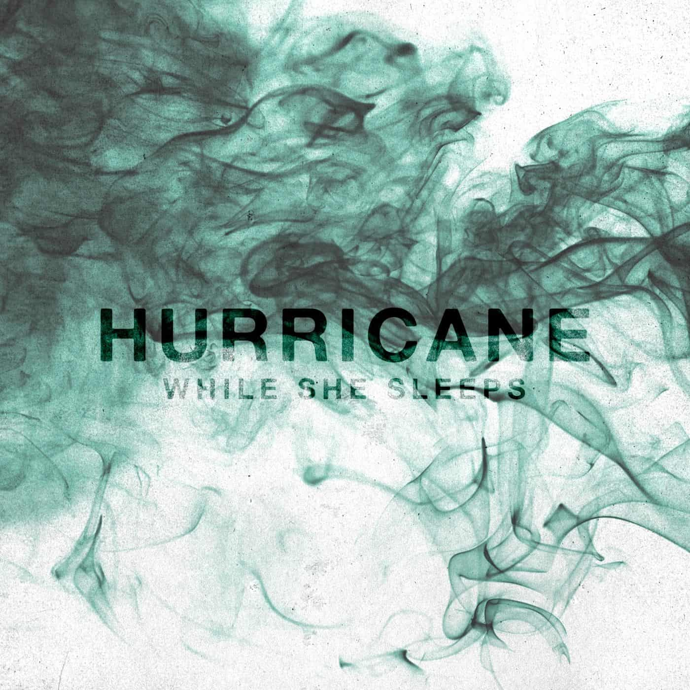 Single Slam – Hurricane by While She Sleeps (You Are We)