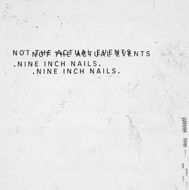 EP Review: Nine Inch Nails – Not The Actual Events (The Null Corporation)