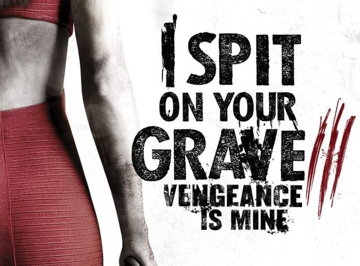 Horror Movie Review I Spit On Your Grave Iii Vengeance Is Mine 2015 Games Brrraaains A Head Banging Life