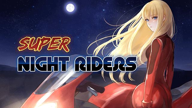 Super Night Riders 1