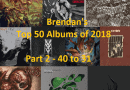 Brendan's Top 50 Albums of 2018: Part 2 (40 to 31)