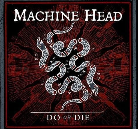 Do or Die Machine Head
