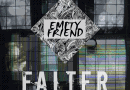 EP Review: Empty Friend – Falter (Self Released)