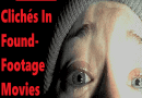 10 Worst Clichés in Found-Footage Movies