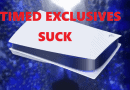 Opinion – Exclusive & Timed Exclusive Games Suck.