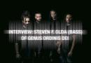 Band Interview: Steven F. Olda (Bass) of Genus Ordinis Dei