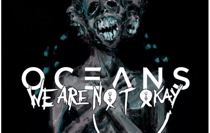 We Are Not Okay by Oceans Cover